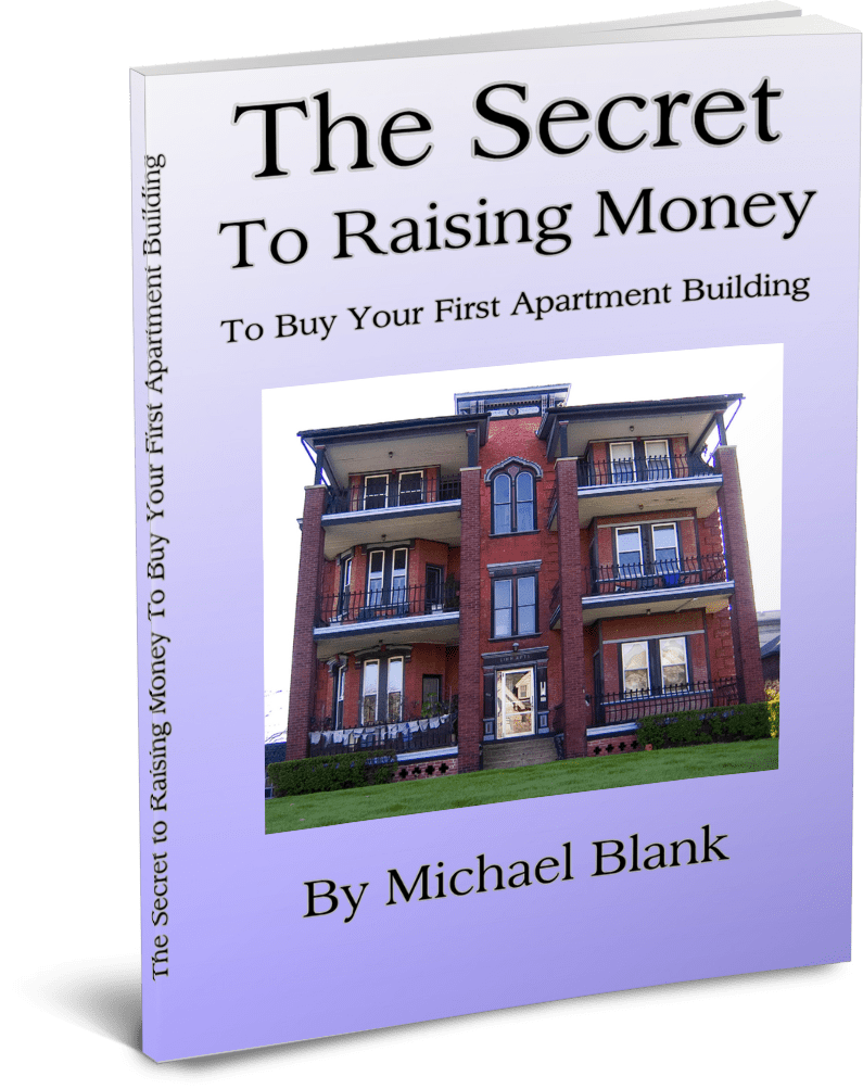 The Secret to Raising Money To Buy Your First Apartment Building by Michael Blank