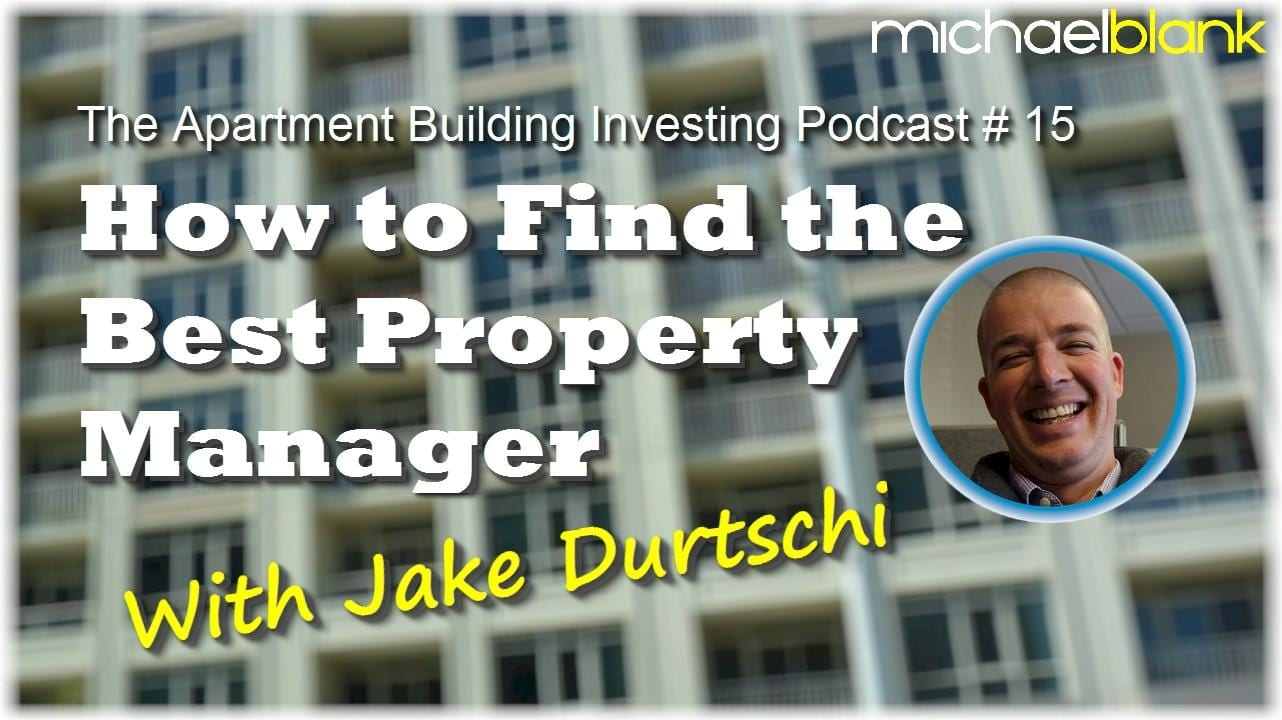 MB 015: How to Find the Best Property Manager with Jake Durtschi