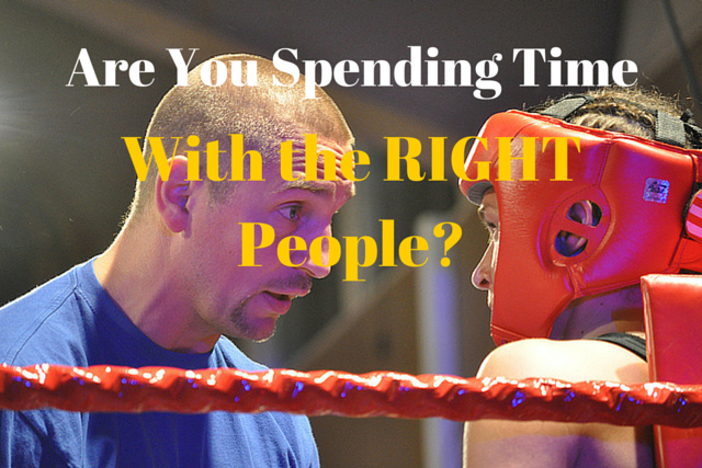 Are You Spending Time with the RIGHT People?