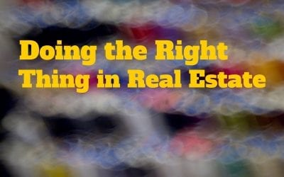 Doing the Right Thing in Real Estate