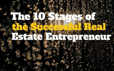The 10 Stages of the Successful Real Estate Entrepreneur