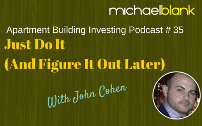 MB 035: Just Do It (And Figure It Out Later) – With John Cohen