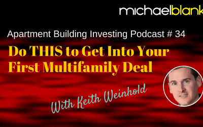 MB 034: Do THIS to Get Into Your First Multifamily Deal (With Keith Weinhold)