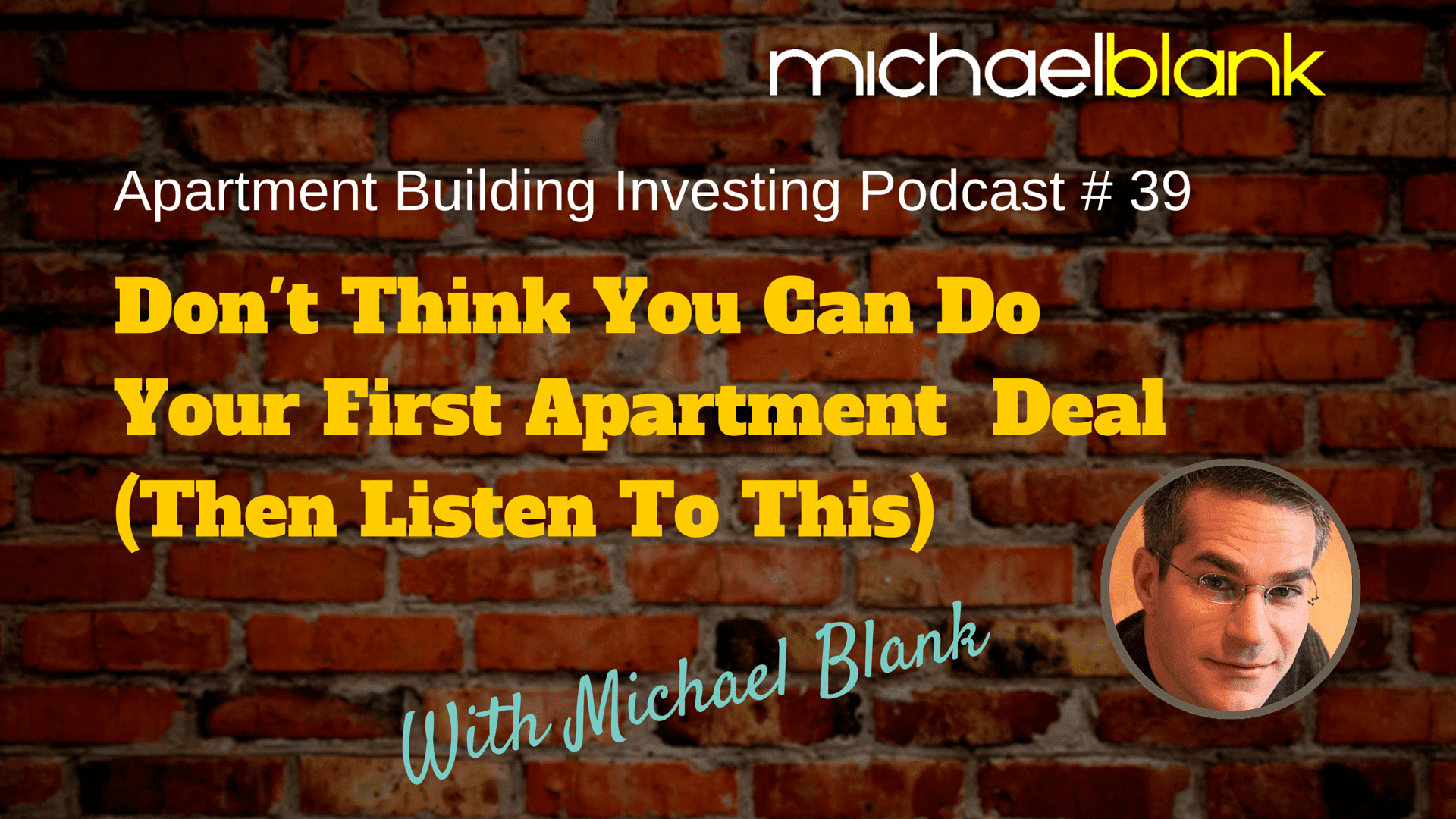 MB 039: Don't Think You Can Do Your First Apartment  Deal (Then Listen To This)
