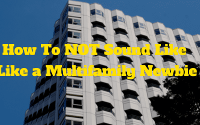 How To NOT Sound Like a Multifamily Newbie