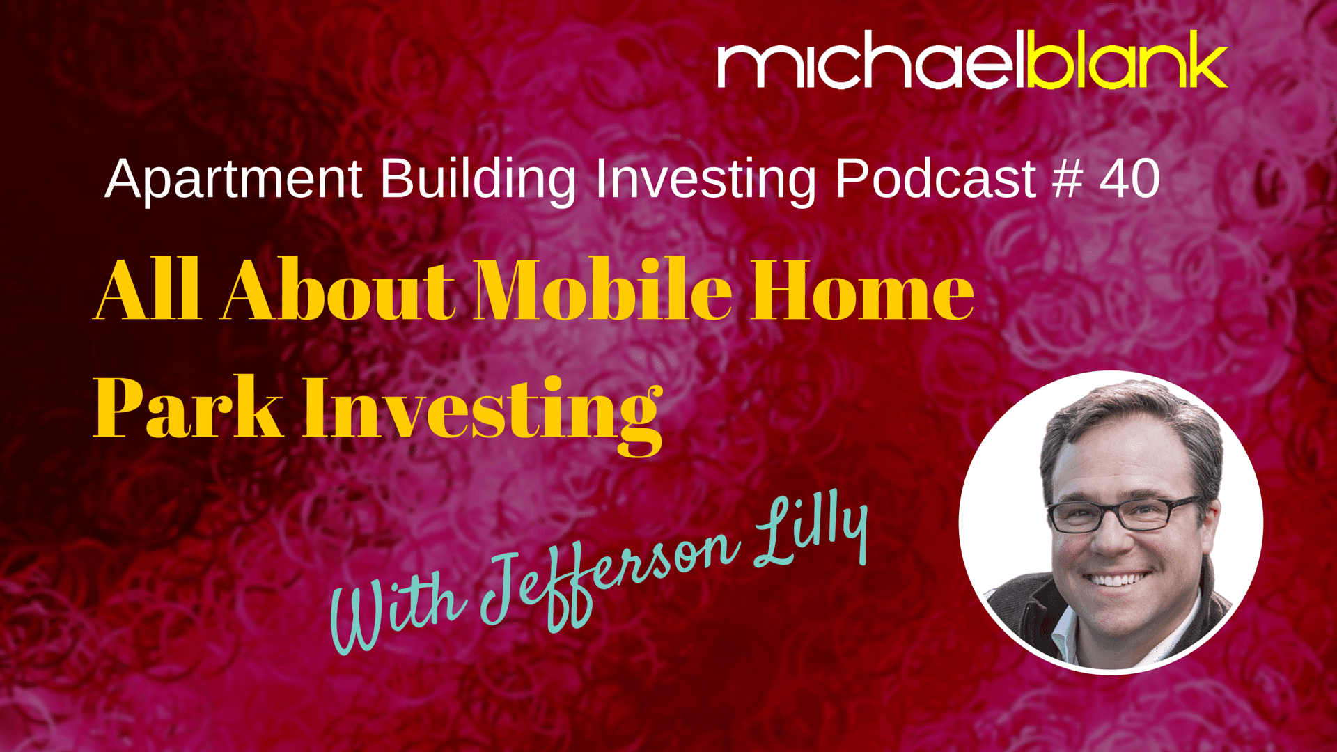 MB 040: All About Mobile Home Park Investing – With Jefferson Lilly Mobile Home Park Investing on rv park, tiny house on wheels park, sacramento water park, mobile homes in arkansas, mobile homes with garages, create your own theme park, clear lake park, mobile games, mobile homes history, business park, mobile media browser, industrial park, feather river oroville ca park, port aventura spain theme park, midland texas water park, mobile homes clearwater fl, party in the park, mobile az, world trade park, honeymoon island beach state park,