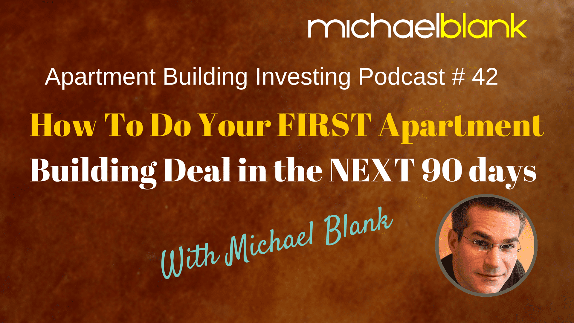 MB 042: How To Do Your FIRST Apartment Building Deal in the NEXT 90 days