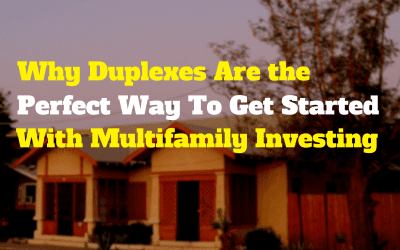 Why Duplexes Are the Perfect Way To Get Started With Multifamily Investing (Video)