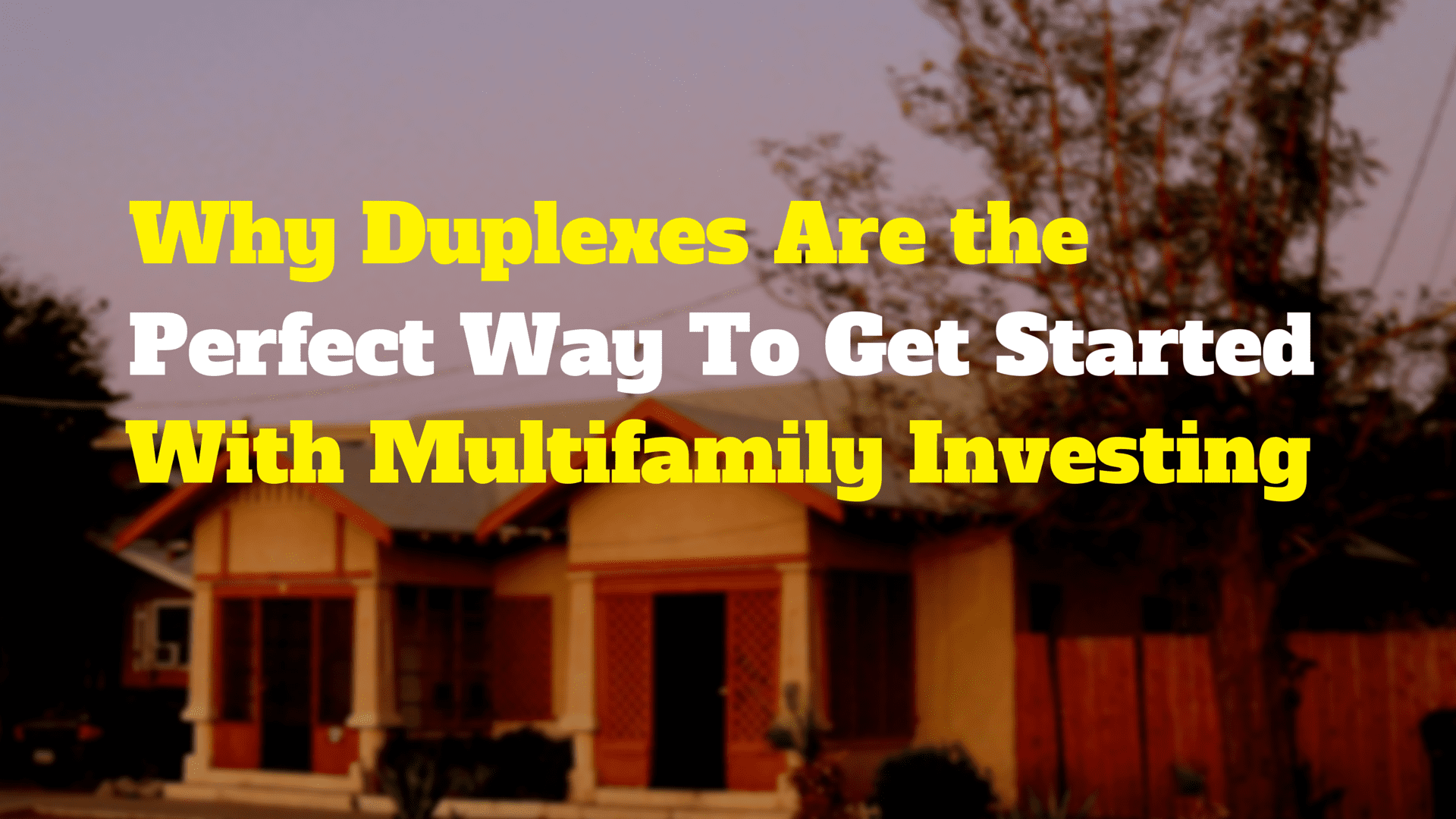 Why Duplexes Are The Perfect Way To Get Started With