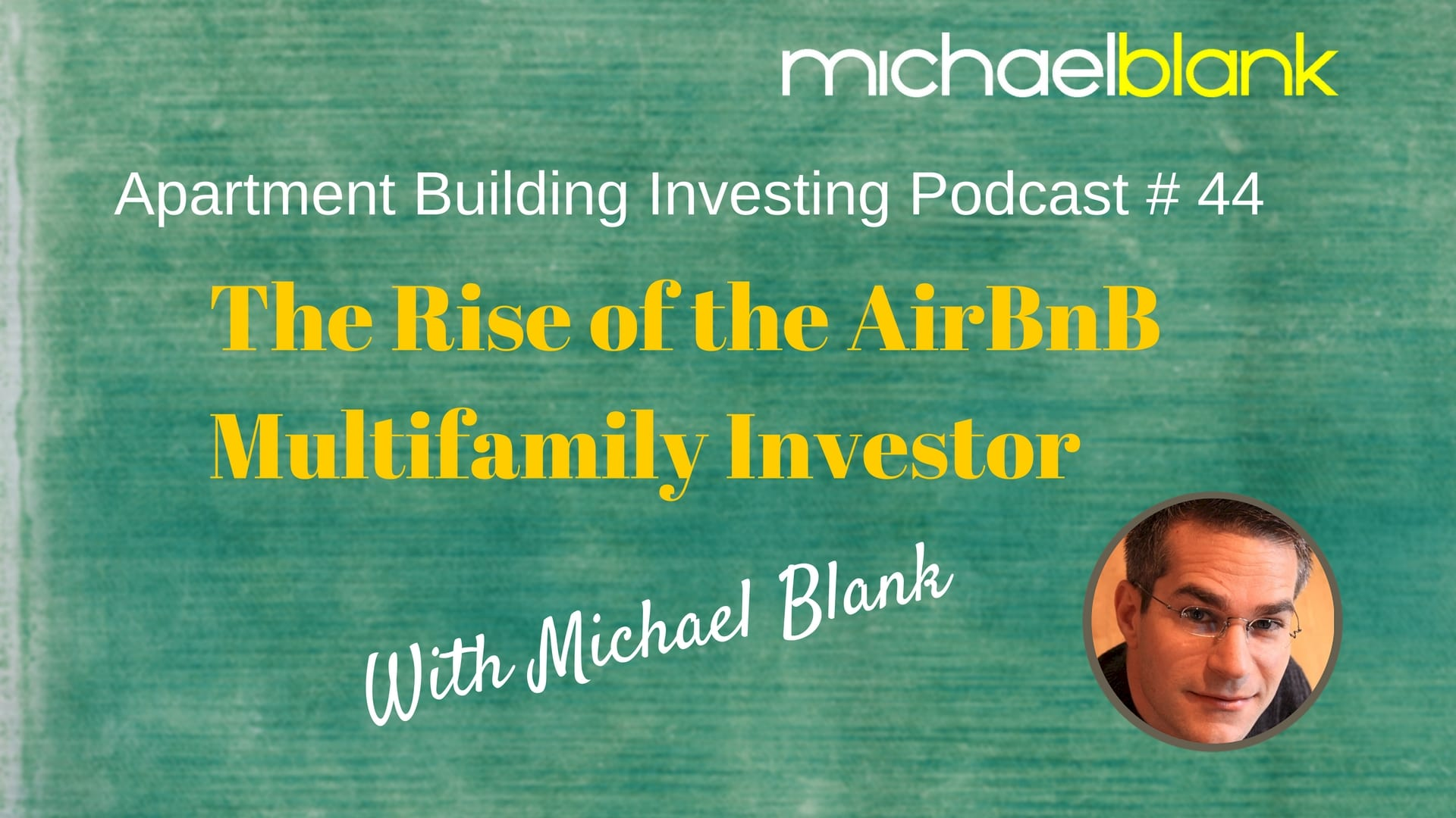 MB 044 – The Rise of the AirBnB Multifamily Investor