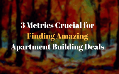 3 Metrics Crucial for Finding Amazing Apartment Building Deals