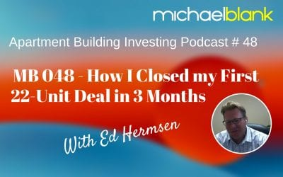 MB 048: How I Closed My First 22-Unit Apartment Deal in 3 Months (With Ed Hermsen)
