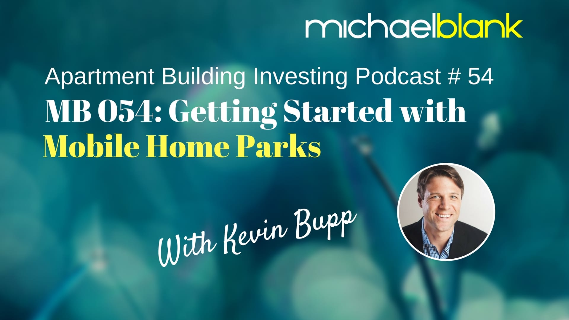 MB 054: Getting Started with Mobile Home Parks – With Kevin Bupp