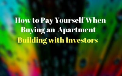 How to Pay Yourself When Buying Apartment Building Deals with Investors