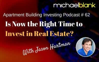 MB 062: Is Now the Right Time to Invest in Real Estate? – With Jason Hartman