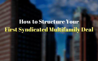 How to Structure Your First Syndicated Multifamily Deal
