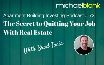 MB 073: The Secret to Quitting Your Job With Real Estate – With Brad Tacia