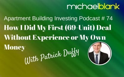 MB 074: How I Did My First (69-Unit) Deal Without Experience or My Own Money – With Patrick Duffy