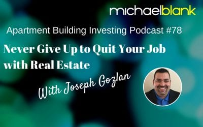 MB 078: Never Give Up to Quit Your Job with Real Estate – With Joseph Gozlan