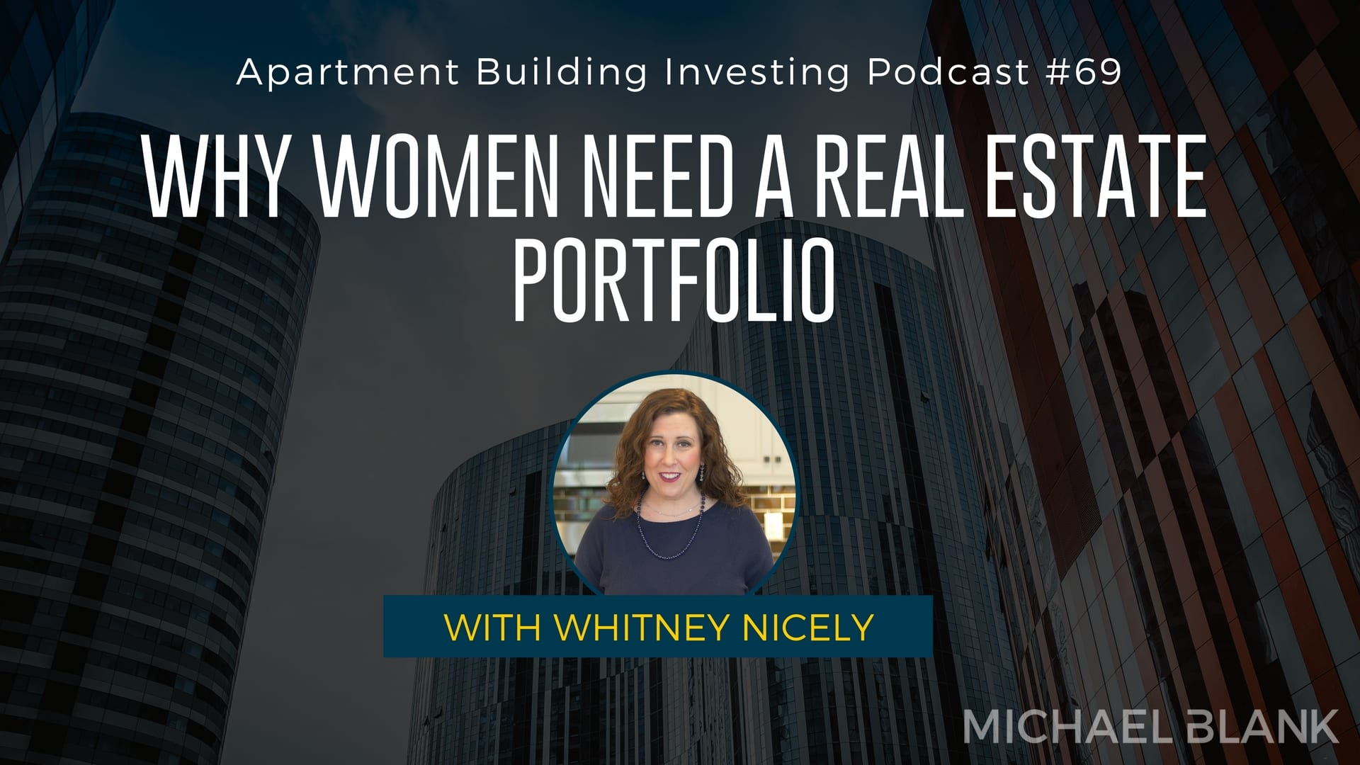 MB 069: Why Women Need a Real Estate Portfolio – With Whitney Nicely