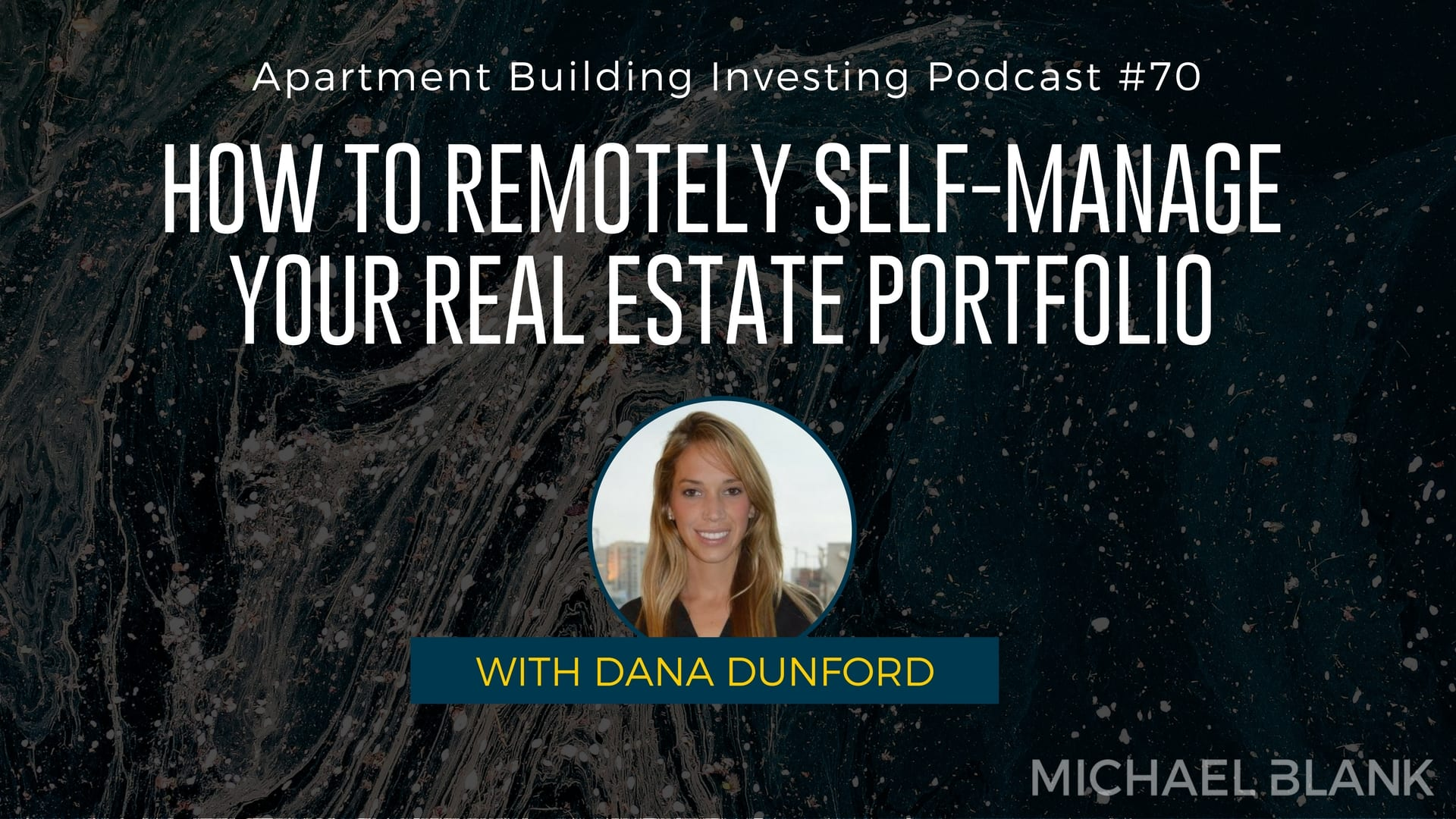 MB 070: How to Remotely Self-Manage Your Real Estate Portfolio – With Dana Dunford