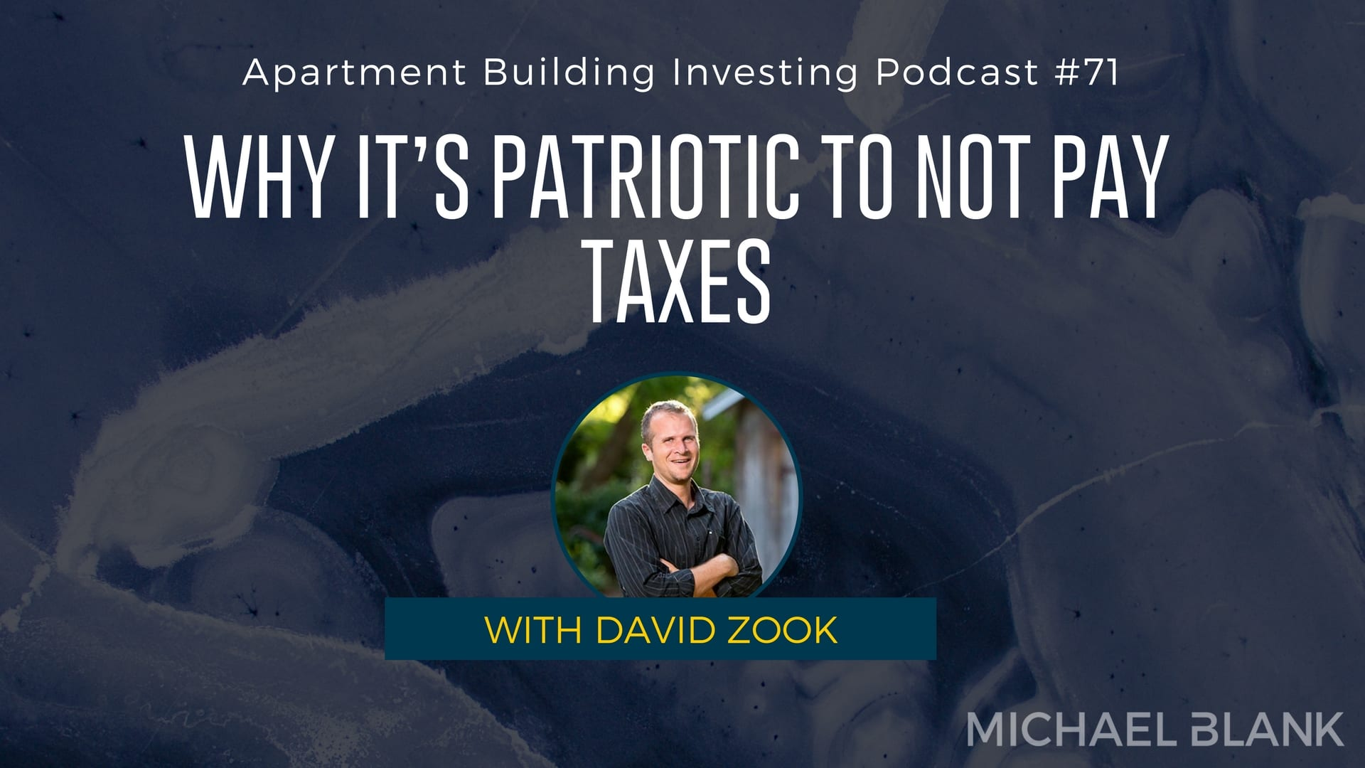 MB 071: Why it's Patriotic to NOT Pay Taxes – With David Zook