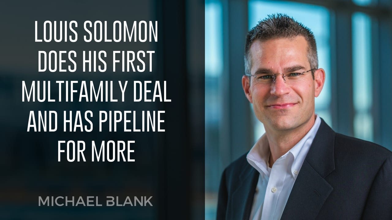 Louis Solomon Does His First Multifamily Deal and Has Pipeline for More