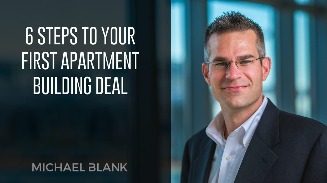 6 Steps To Your First Apartment Building Deal