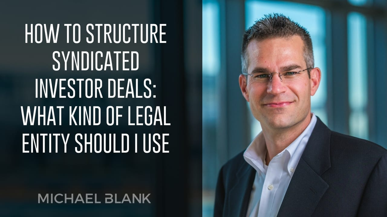 How to Structure Syndicated Investor Deals: What Kind of Legal Entity Should I Use