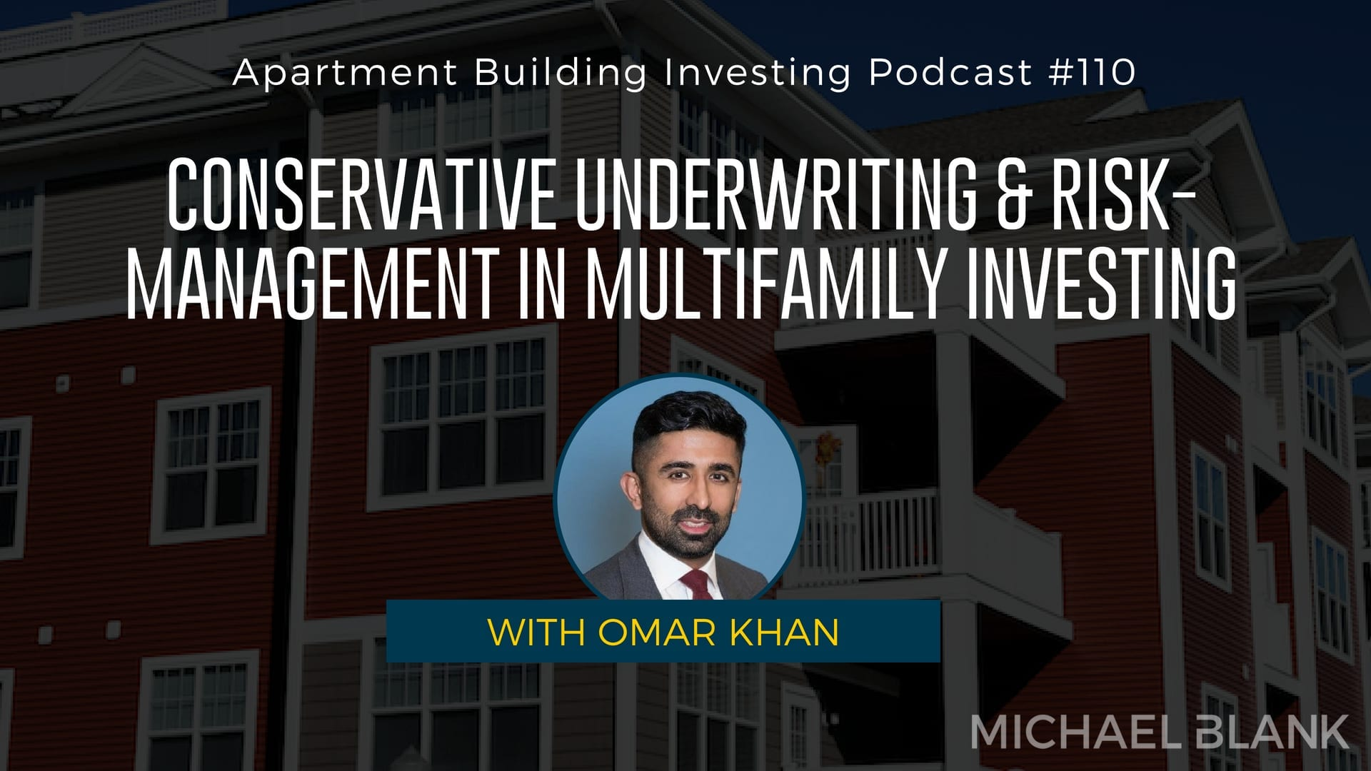 MB 110: Conservative Underwriting & Risk-Management in Multifamily Investing – With Omar Khan