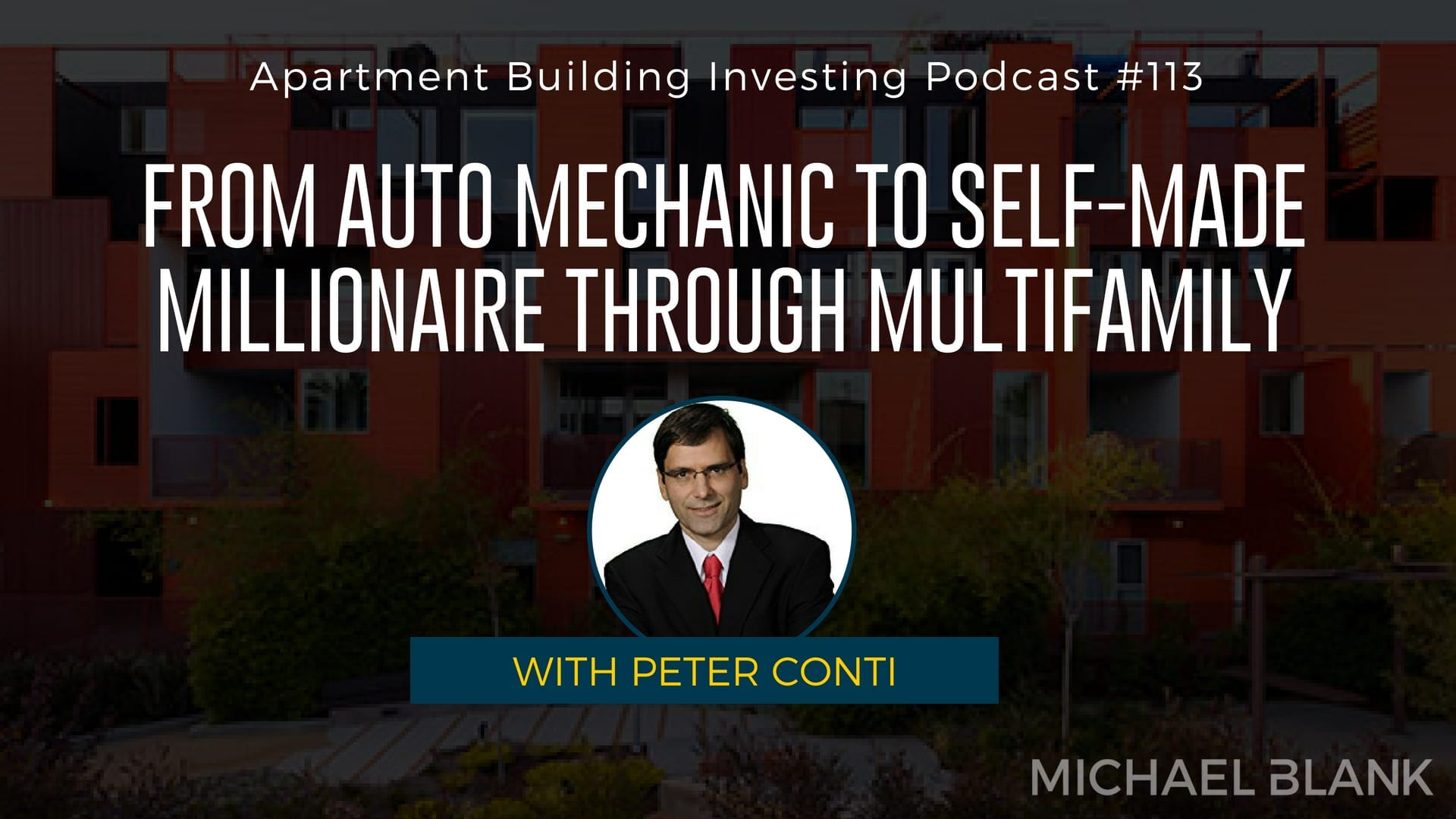 MB 113: From Auto Mechanic to Self-Made Millionaire Through Multifamily – With Peter Conti