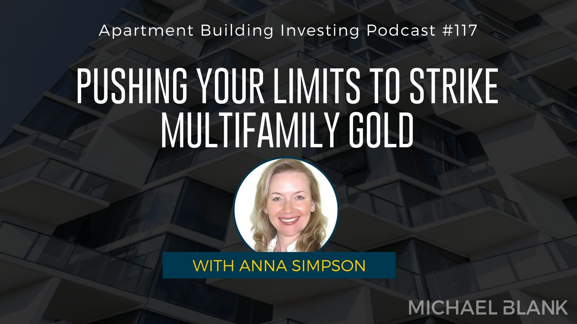 MB 117: Pushing Your Limits to Strike Multifamily Gold – With Anna Simpson