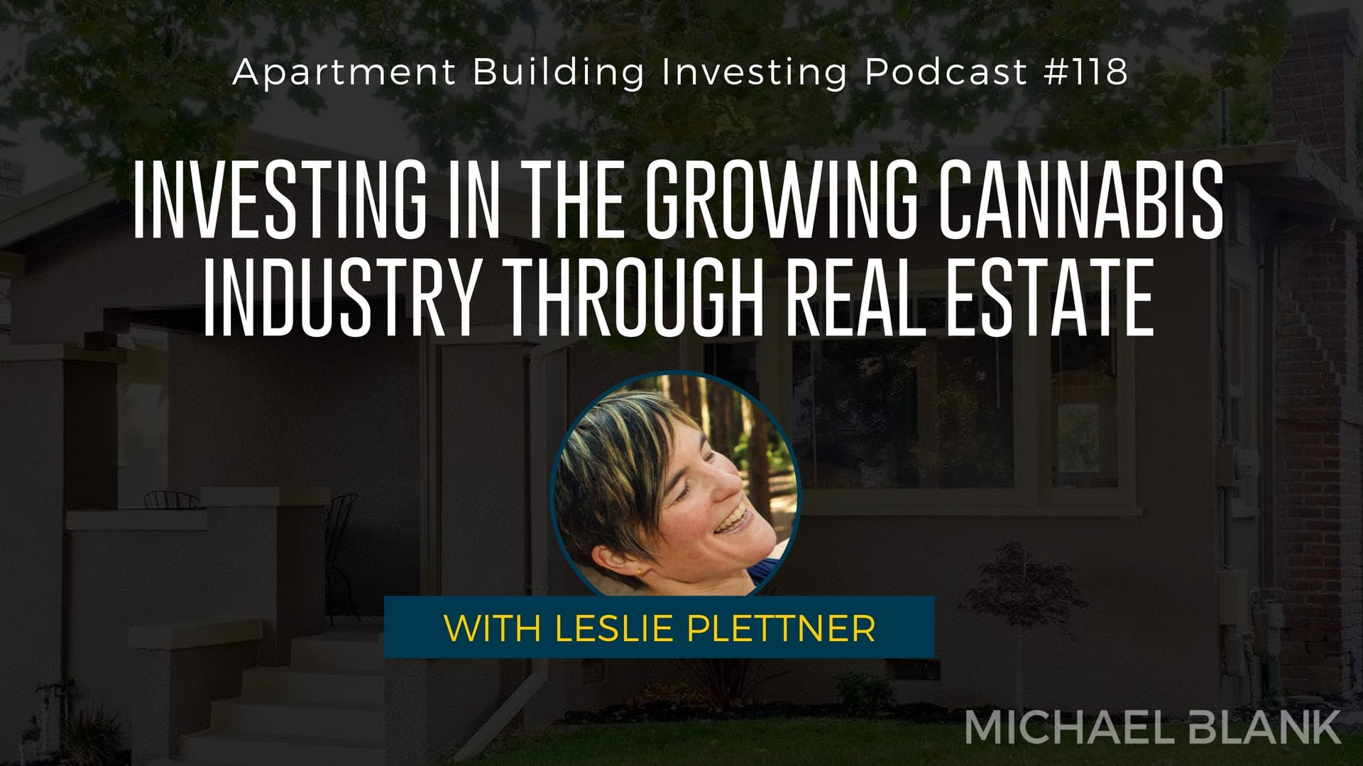 MB 118: Investing in the Growing Cannabis Industry Through Real Estate – With Leslie Plettner