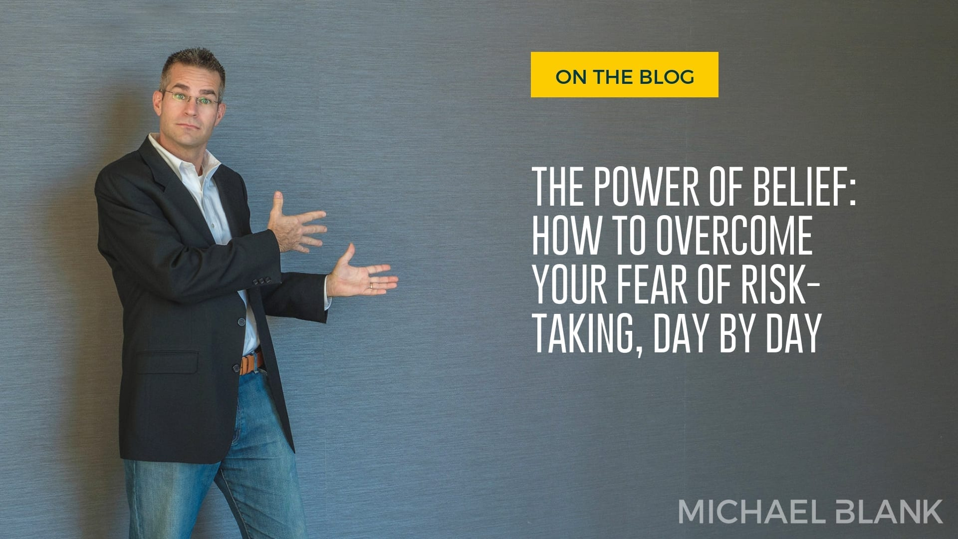 The Power of Belief: How to Overcome Your Fear of Risk-Taking, Day by Day