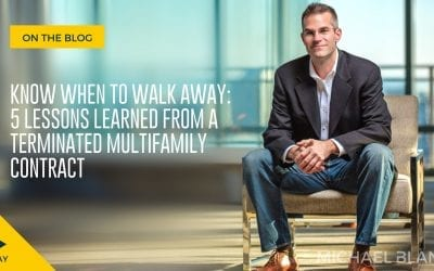 Know When to Walk Away: 5 Lessons Learned from a Terminated Multifamily Contract