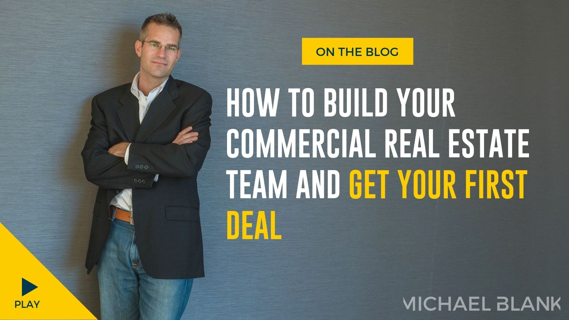 How To Build Your Commercial Real Estate Team and Get Your First Deal