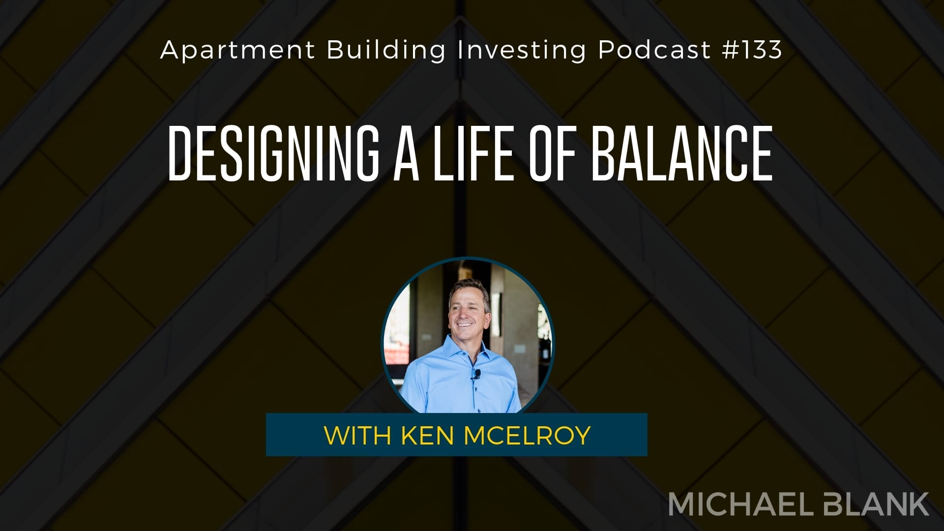 MB 133: Designing a Life of Balance – With Ken McElroy
