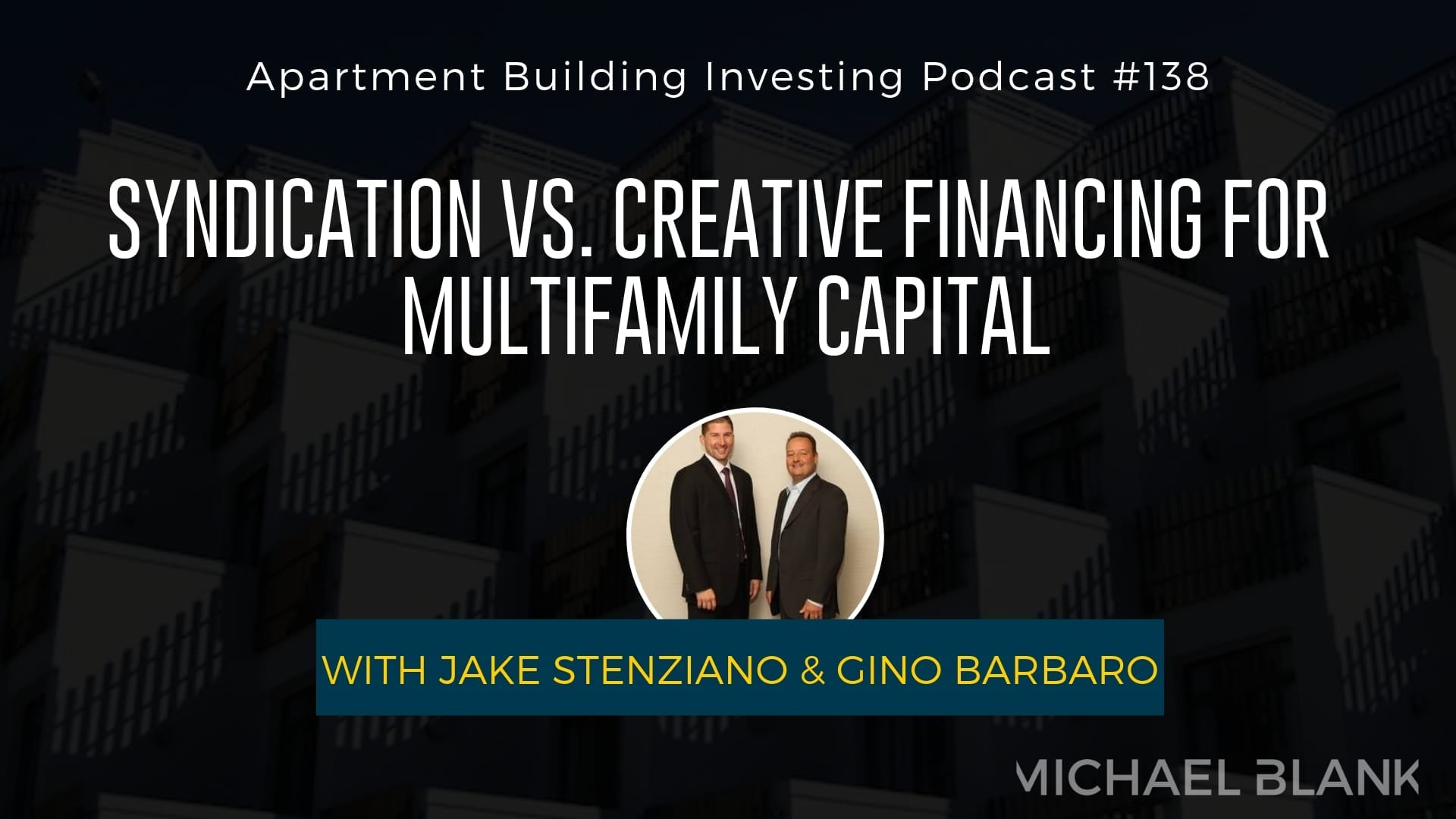 MB 138: Syndication vs. Creative Financing for Multifamily Capital – With Jake Stenziano & Gino Barbaro