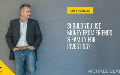 Should You Use Money From Friends & Family for Investing?
