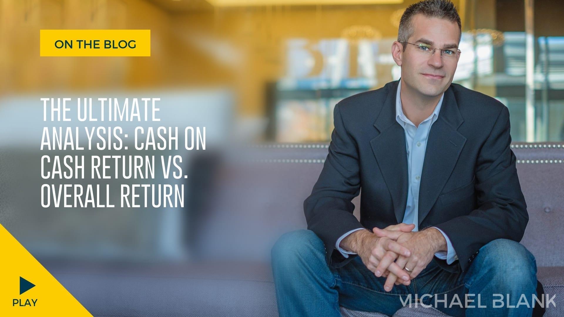 The Ultimate Analysis: Cash on Cash Return vs  Overall Return