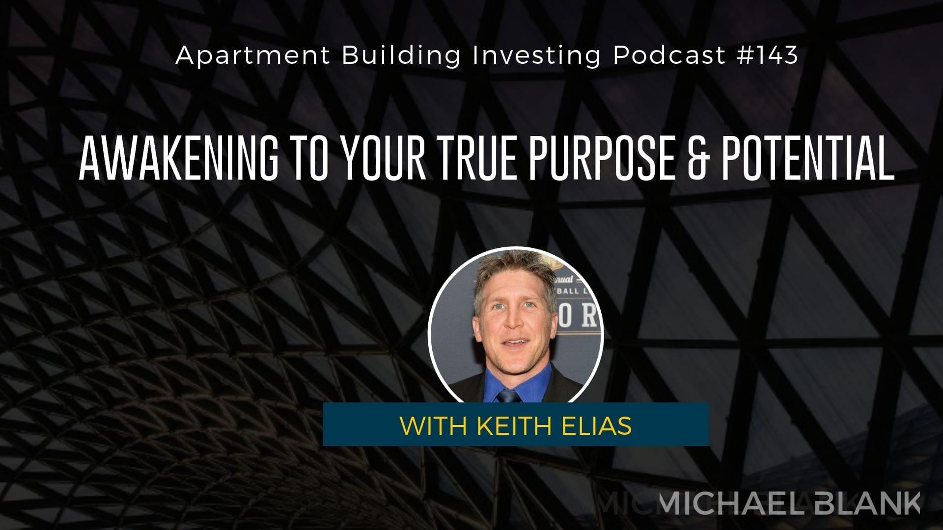 MB 143: Awakening to Your True Purpose & Potential – With Keith Elias