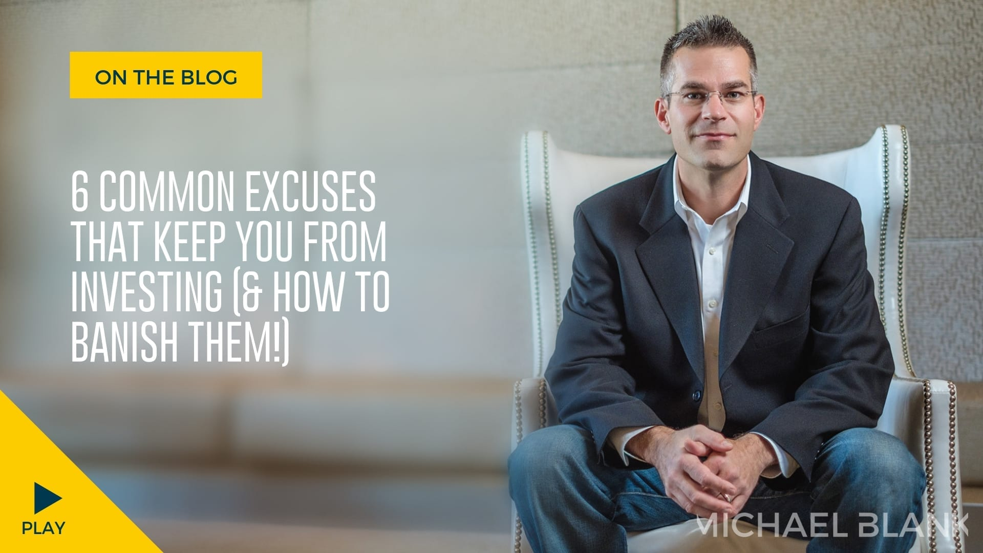 6 Common Excuses That Keep You From Investing (& How to Banish Them!)