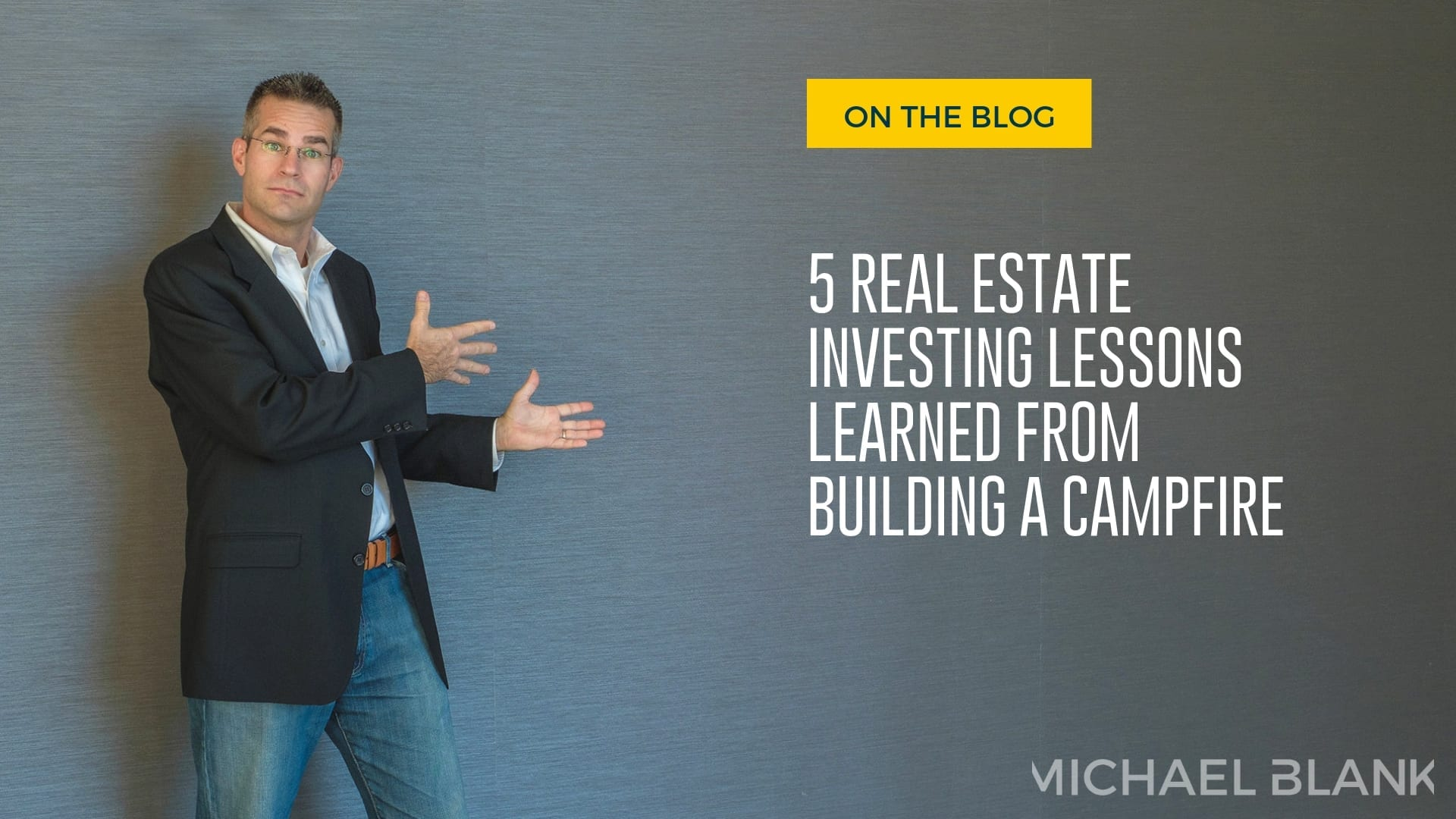 5 Real Estate Investing Lessons Learned From Building a Campfire