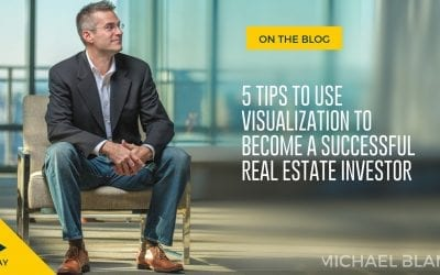 5 Tips to Use Visualization to Become a Successful Real Estate Investor