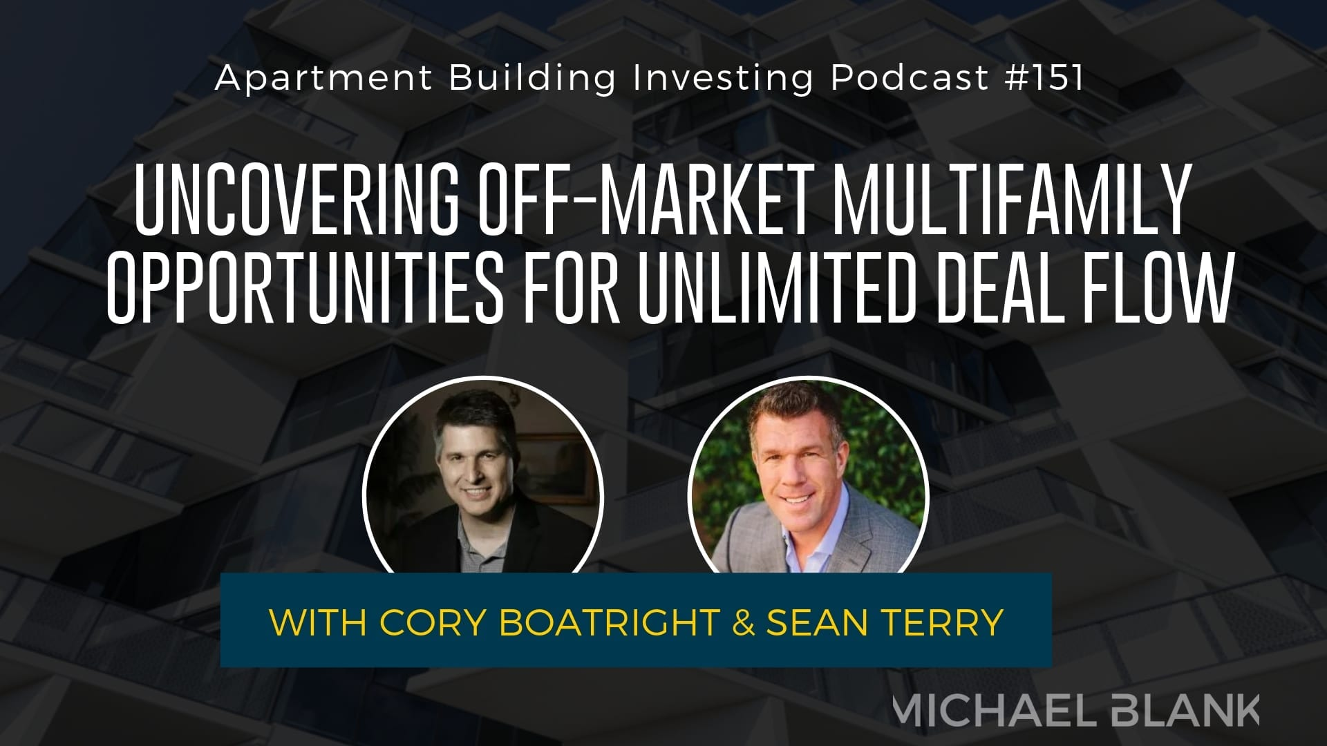 MB 151: Uncovering Off-Market Multifamily Opportunities for Unlimited Deal Flow – With Cory Boatright & Sean Terry